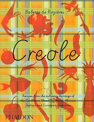 Creole By De Rozieres, Babette/ Jda, Akiko (PHT)/ Javelle, Pierre (PHT)